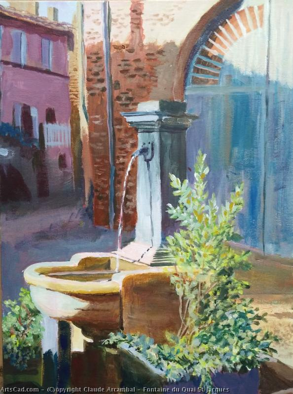 Art by Claude Arcambal : Claude Arcambal - Fountain at of the quay St Jacob