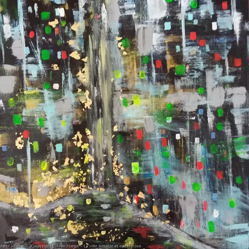 Artwork >> Salaun Margo >> The City light  up and  pressure